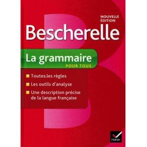 画像1: Bescherelle La grammaire pour tous: Ouvrage de référence sur la grammaire française