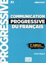 Communication progressive du français - Niveau débutant, avec 320 exercices